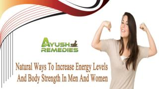 Natural Ways To Increase Energy Levels And Body Strength In Men And Women