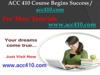 ACC 410 Course Begins Success / acc410dotcom
