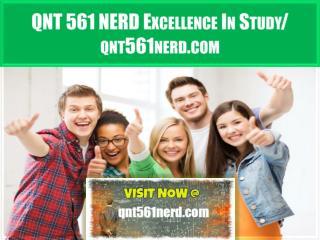 QNT 561 NERD Excellence In Study/qnt561nerd.com