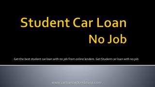 College Student Car Loans With No Job