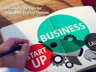 3 Compliance Tips for Singapore Startup Owners