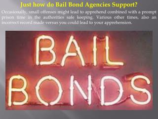 Just how do Bail Bond Agencies Support