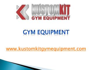Gym Equipment - www.kustomkitgymequipment.com