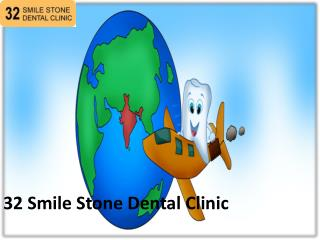 32 Smile Stone Dental Clinic