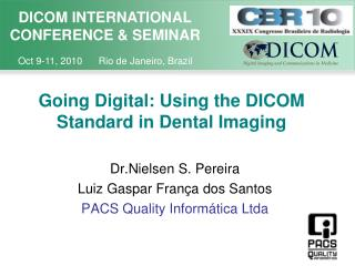 Going Digital: Using the DICOM Standard in Dental Imaging