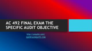 AC 492 FINAL EXAM THE SPECIFIC AUDIT OBJECTIVE