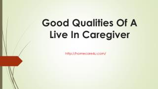 Good Qualities Of A Live In Caregiver