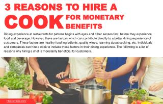 Reasons why companies hire cooks to improve dining experience.