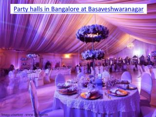 Party halls in Bangalore at Basaveshwaranagar