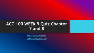 ACC 100 WEEk 9 Quiz Chapter 7 and 8