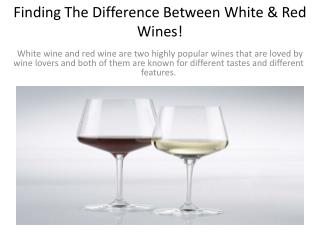 Finding The Difference Between White & Red Wines!