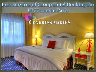 Affordable Hotels Booking in Paris For UICC 2016