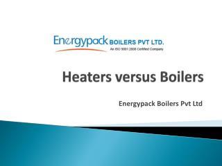 Heaters versus Boilers