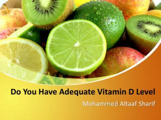 Do You Have Adequate Vitamin D Level