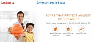 Good Personal Hygiene With Savlon Antiseptic Soaps, Antiseptic Solutions