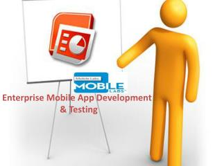 Enterprise Mobile App Development and Testing