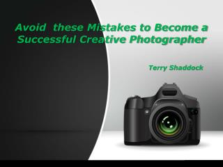 Avoid  these Mistakes to Become a Successful Creative Photographer