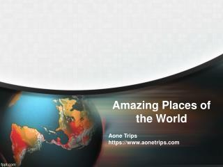 Amazing Places of the World