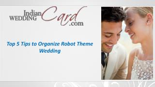 Top 5 Tips to Organize Robot Theme Wedding