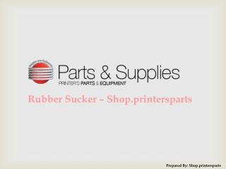 Buy Rubber Suckers Spare Parts at Shop.PrintersParts.com