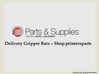 Buy Delivery Gripper Bars Spare Parts at Shop.PrintersParts.com