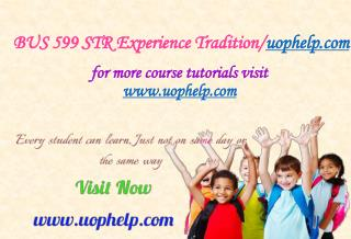 BUS 599 STR Experience Tradition/uophelp.com