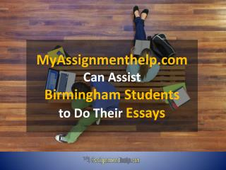 MyAssignmenthelp.com Can Assist Birmingham Students to Do Their Essays