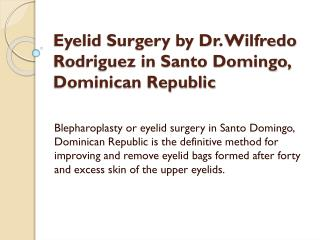 Eyelid Surgery by Dr. Wilfredo Rodriguez in Santo Domingo, Dominican Republic