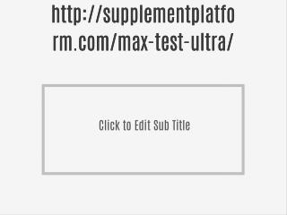 http://supplementplatform.com/max-test-ultra/
