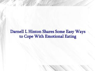 Darnell L Hinton Shares Some Easy Ways to Cope With Emotional Eating