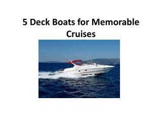 5 Deck Boats for Memorable Cruises