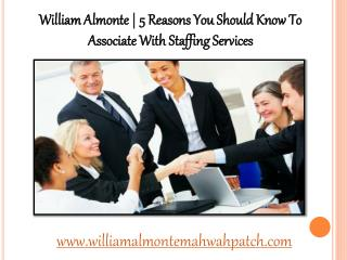 William Almonte | 5 Reasons You Should Know To Associate With Staffing Services
