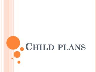 Dual Benefits of Child Plan Investment and Protection
