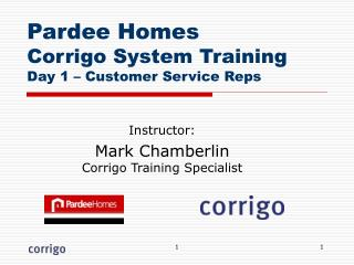 Pardee Homes Corrigo System Training Day 1   Customer Service Reps