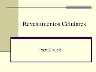 Revestimentos Celulares