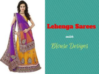 Latest Lehenga Sarees with Blouse Designs