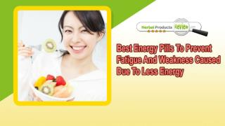 Best Energy Pills To Prevent Fatigue And Weakness Caused Due To Less Energy