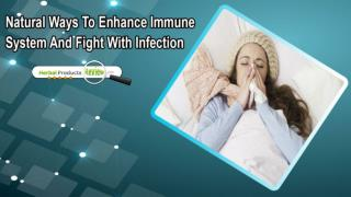 Natural Ways To Enhance Immune System And Fight With Infection