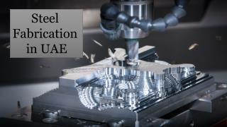 Steel Fabrication Process in UAE