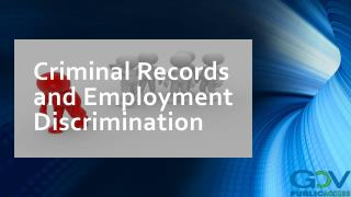 Criminal Records and Employment Discrimination