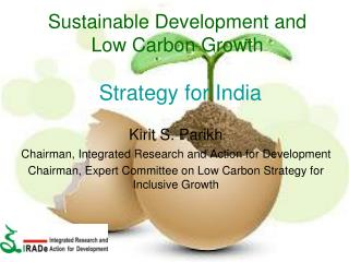 Sustainable Development and Low Carbon Growth   Strategy for India