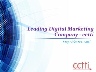 Leading Digital Marketing Company - eetti