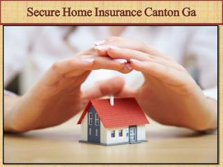 Secure Home Insurance Canton Ga
