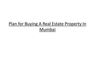 Plan for Buying A Real Estate Property In Mumbai