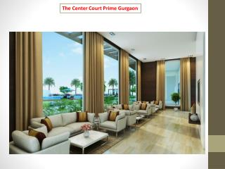 The Center Court Prime Gurgaon