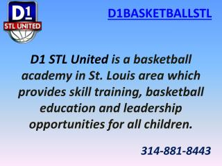 Best Basketball Campus for premier Training - D1 UNITED STL