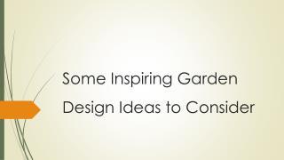Some Inspiring Garden Design Ideas to Consider