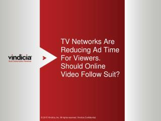TV Networks are Reducing Ad Time For Viewers. Should Online Video Follow Suit?