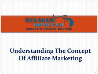 Understanding The Concept Of Affiliate Marketing - Web Brain InfoTech