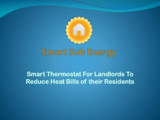 Smart Thermostat for landlords to reduce Heat Bills of their Residents